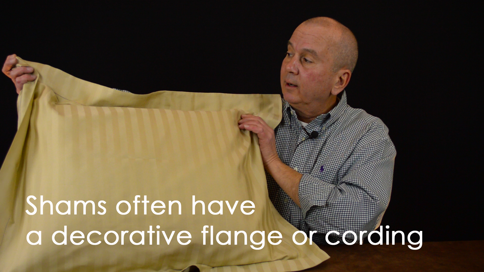 Pillow shams often have a flange or cording on all of their edges